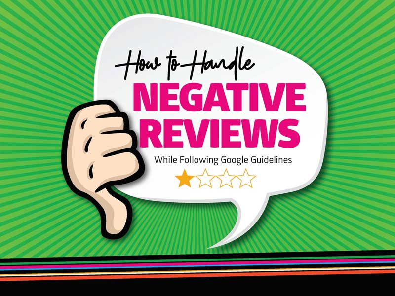 How to Handle Negative Reviews while following Google Guidelines
