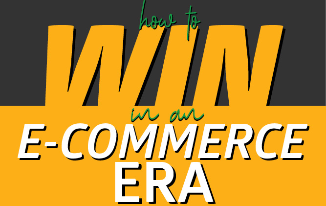 How to win in an e-Commerece era